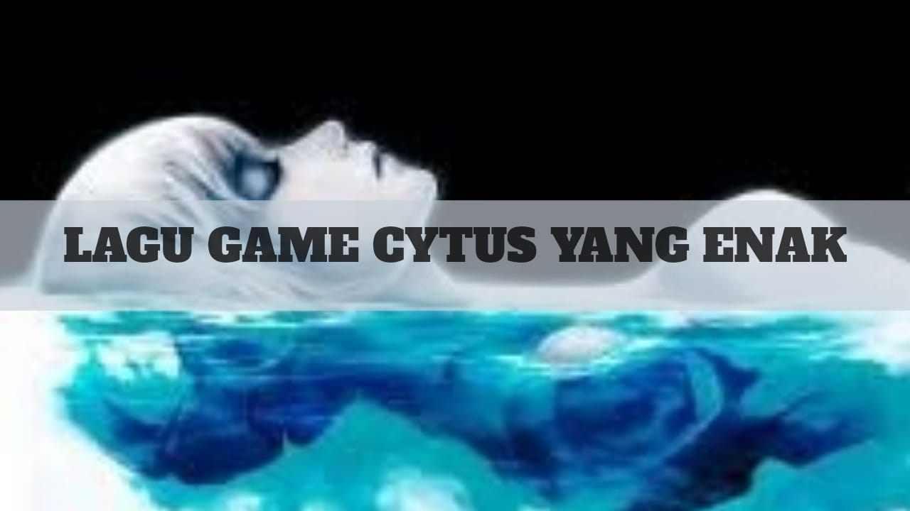 Lagu Game Cytus Enak