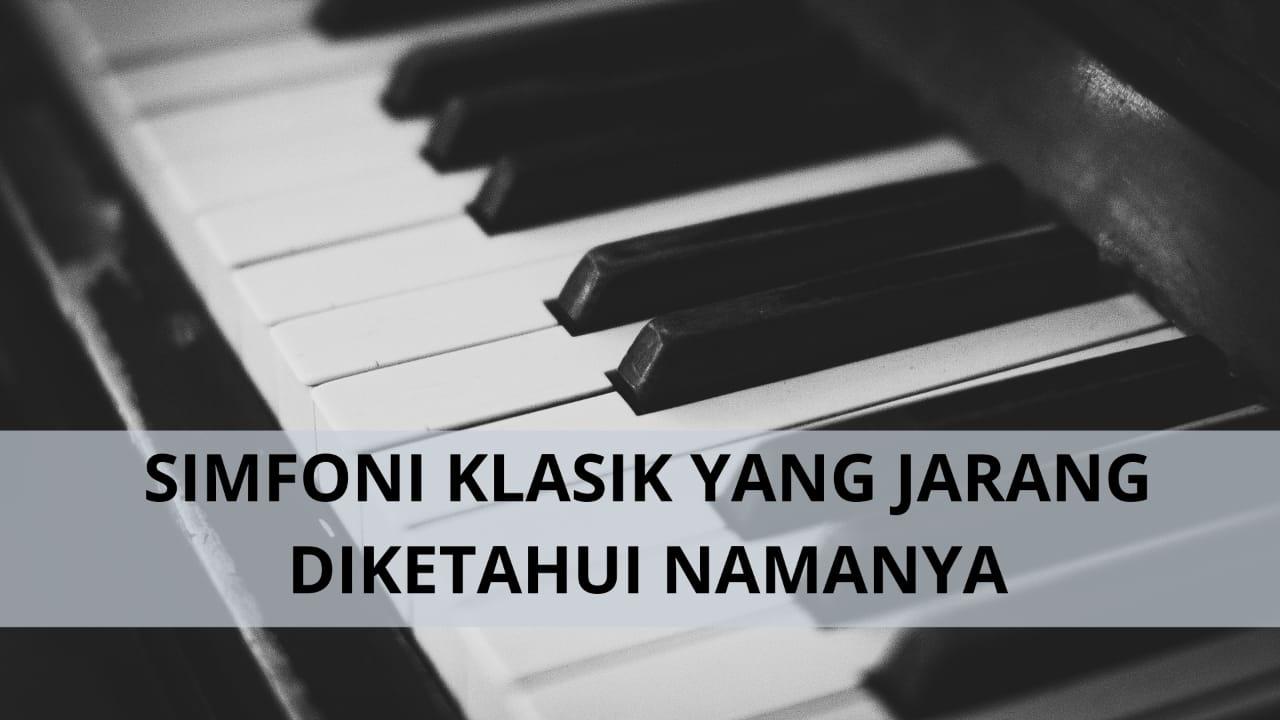 Simfoni Klasik yang Jarang Diketahui Namanya