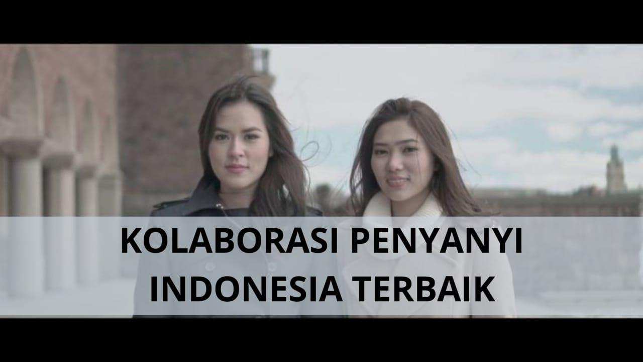 Kolaborasi Penyanyi Indonesia Terbaik