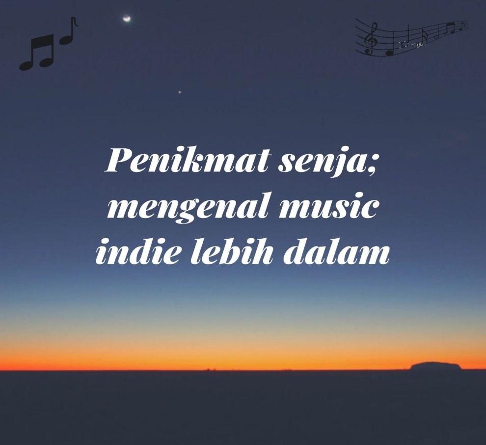 Penikmat Senja; Mengenal Music Indie Lebih Dalam